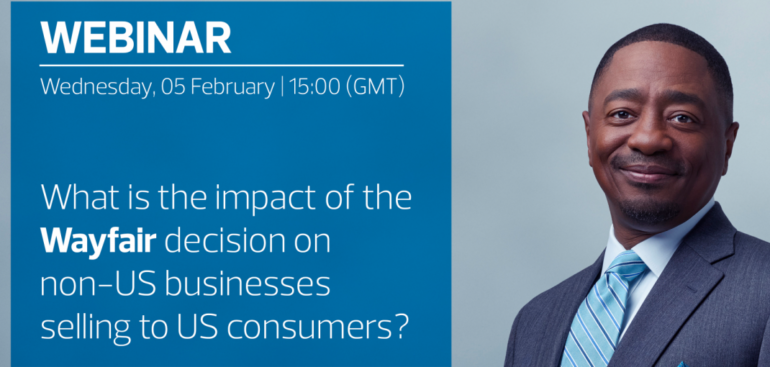 Pozvánka na webinář: What is the impact of the 'Wayfair' decision on non-US businesses selling to US consumers?
